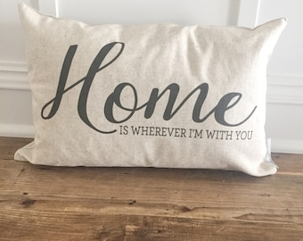 Home is wherever I'm with you Pillow Cover