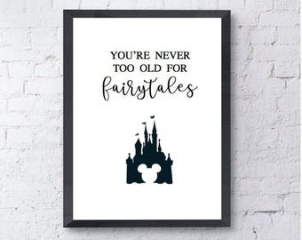 Never Too Old For Fairytales | Disney Quote | Walt Disney