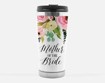 Mother of the Bride Gift, Wedding Travel Mug, Gift for mom, Mom Wedding Gift,  Mother of the Groom, Coffee Mug, Wedding Gift,