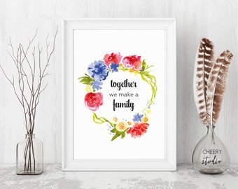 Together we make a family * printable motivational poster, home decor motto print //  8x10 in // 5x7 in