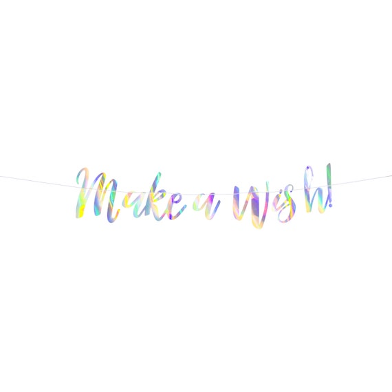 Make A Wish Banner, Holographic Banner, Birthday Bunting, Birthday Banner, Rainbow Banner, Unicorn Decor, Mythical Tales Banner, Iridescent