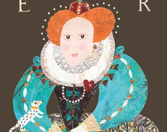 Elizabeth I Greeting Card·Tudor·Collage·Naive Art·Queen·Costume·British·Historical Portrait·Elizabethan·England·Royals·Amanda White Design