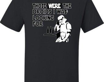 Adult Those Were The Droids I Was Looking For Funny T-Shirt
