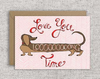 Love You Long Time Card   Funny Valentine card, love card, thinking of you, dachshund dog card, wiener dog, dog lover, dog card