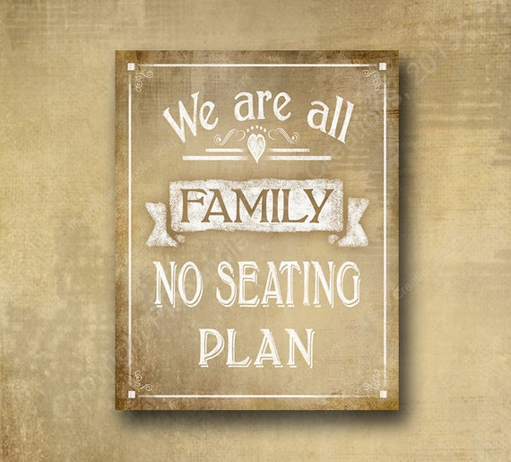 Printed Vintage Wedding Seating Sign - We are all Family, No seating Plan 3 sizes with add ons - PRINTED for you