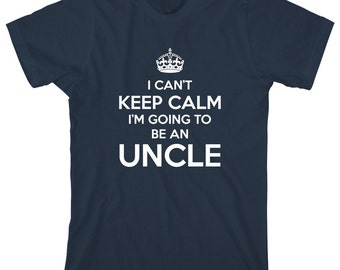 I Can't Keep Calm I'm Going To Be An Uncle Shirt - uncle, brithday, christmas gift idea, new uncle - ID: 1572