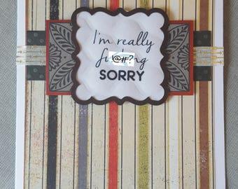I'm Really Fu--king Sorry Handmade Sympathy / Sorry Card