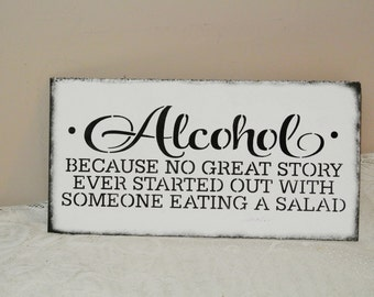 Alcohol Sign/Wood Sign/Bar Sign/Gifts for Men/Man Cave/Wedding Sign/no great story ever started by someone eating a salad/Bartender Gift