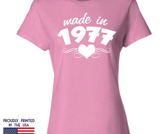 40th Birthday Gift For Women Made In 1977 T Shirt Ladies Heart Design A Makes An Ideal Womans