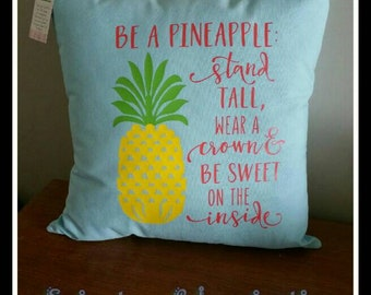 "PILLOW...Be a Pineapple Stand Tall Wear a Crown Be sweet on Inside / 18"" x 18"" cotton canvas cover INCLUDES pillow insert/ zippered"