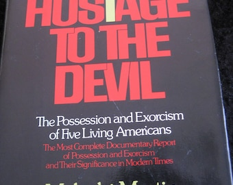 Hostage to The Devil - The Possession and Exorcism of Five Living Americans by Malachi Martin  - 1976 hardcover