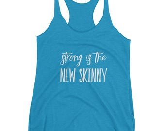 Strong is the New Skinny Racerback Tanktop