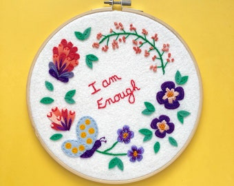 Embroidery hoop art - Wall decor - I am enough - embroidered mantra with flowers - self care mental health message - all hand sewn - OOAK