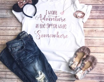 """Rose Gold """"I want adventure in the great wide somewhere"""" tee, Belle tee, Beauty and the beast tee"""