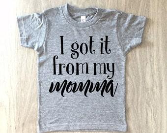 I got it from my momma tshirt - baby boy or girl shirt - toddler t-shirt - summer tee