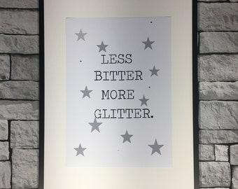 Diamanté Less Bitter More Glitter Print