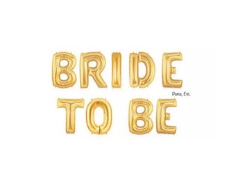 "gold BRIDE TO BE balloon letters /  create your own banner/ balloon word / word Balloon Banner / 14"" balloon self sealing"