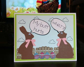 Funny Easter greeting card, Chocolate Bunnies, Butt hurt Bunny