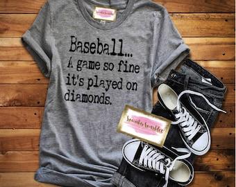Baseball Shirt, A Game So Fine It's Played On Diamonds Shirt, Baseball Mom Shirt, Baseball Game Shirt, Game day shirt, Softball Shirt,