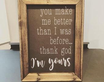 """Wood framed sign-""""I'm yours"""""""