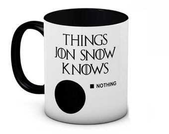 Things Jon Snow Knows (Nothing) - Game of Thrones - Funny Coffee or Tea Mug