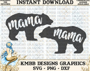 Instant Download - Personal Use - Mama Bear SVG PNG DXF - Cut cutting cutter Files, svg files, Shirt Designs Cup Mug Designs Wall Art