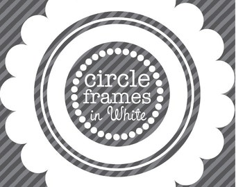 Digital Clip Art - Circle Frames in White