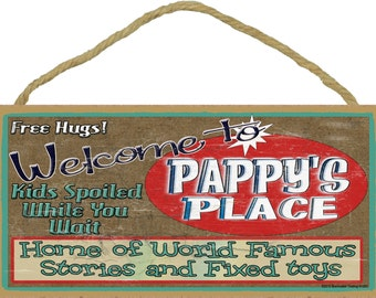 "Welcome To PAPPY'S Place Home of World Famous Stories and Fixed Toys Grandpa 5"" x 10"" Wall SIGN Plaque"