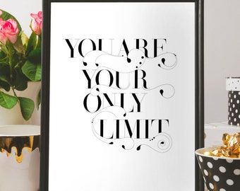 Inspirational wall quote, You are your only limit, wall art, Minimalist poster, Instant print, Downloadable poster, Digital download, print