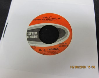 B. J. Thomas Send My Picture to Scranton PA & I Just Can't Help Believing  45 RPM