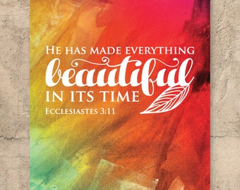 He has made everything beautiful in its time / Scripture art / Scripture print / Inspirational print / Quote print / Bible verse / Quote