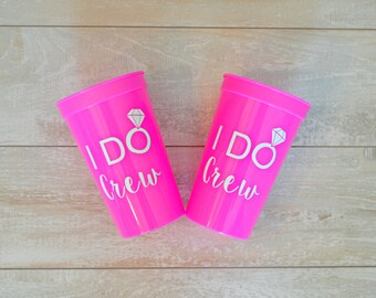 I Do Crew Stadium Cup, Bridesmaids Cups, Bachelorette Party Cups