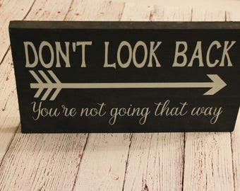 Don't Look Back Sign - Motivational Sign - Inspirational Sign - Uplifting Signs - Wood Sign - Home Decor Sign - Rustic Wood Sign
