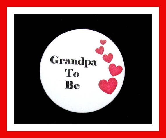 Grandpa To Be,Baby Shower Favors,Baby Shower Pins,Favor Tags,Pin 2.25""