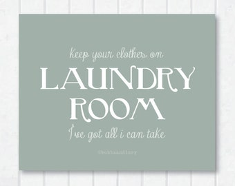 laundry room . keep your clothes on . frame-able art print