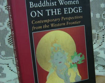 Buddhist Women on the Edge: Contemporary Perspectives from the Western Frontier. Edited by Marianne Dresser.  softcover 1996