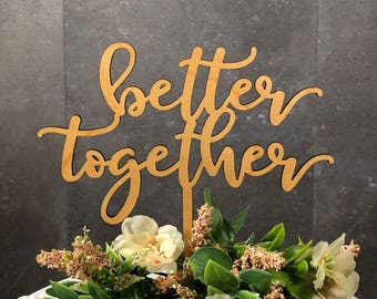 """Better Together - Wedding, Anniversary - 6"""" Cake Topper"""