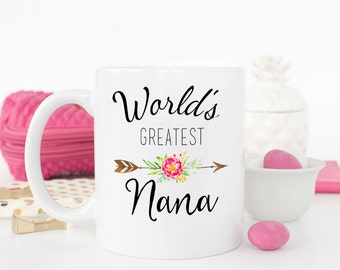 World's Greatest Nana Mug, Nana Gift, Nana, Grandma mug, Gift for Nana, Mothers day mug for Nana, Nana Birthday Gift, Nana coffee cup