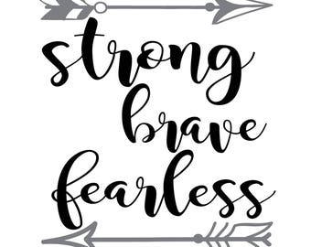Strong Brave Fearless SVG Digital Download Cut Files