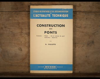 Bridge building, study, Evolution, Art and science of the bridge, running, tests, R.Vallette, 1947, Publisher Dunod