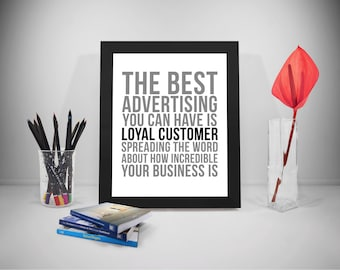 The Best Advertising You Can Have Is Loyal Customer, Loyal Customer Quote, Customer Service, Advertising Poster, Advertising Sign, Marketing