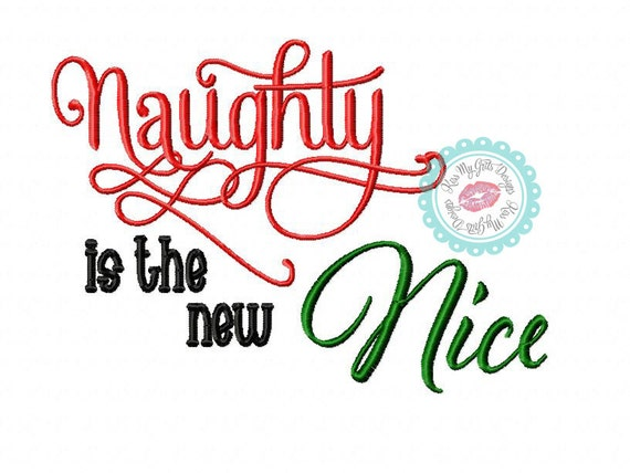 Naughty Is The New Nice Machine Embroidery Design
