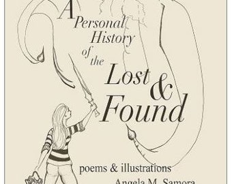A Personal History of the Lost & Found by Angela M. Samora