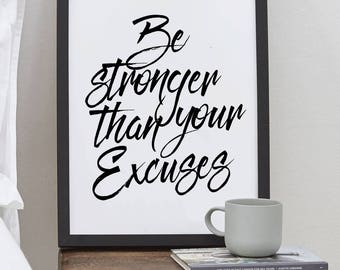 Inspirational Print,Printable Wall Decor, Motivational Quote, Be Stronger Than Your Excuses, Motivational Print, Black and White Art