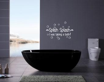 Splish Splash I Was Taking A Bath Bathroom Wall Decal - Removable Wall Art - Vinyl Decal - wall sticker - bubble decals -