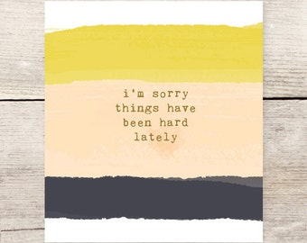 BEST SELLER! I'm Sorry Things Have Been Hard, Sympathy card, Empathy card, Grieving the Loss