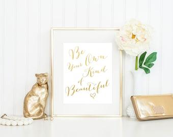 Be Your Own Kind of Beautiful Print / Gold Foil Print / Fashion Print / Dorm Decor / Dorm Print / Dressing Room Print