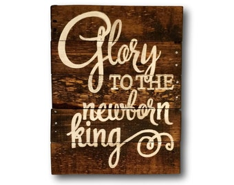 Glory to the Newborn King Sign- Wood Christmas Sign- Rustic Christmas Decorations- Religious Christmas Decor- Christmas Gift- Holiday Sign