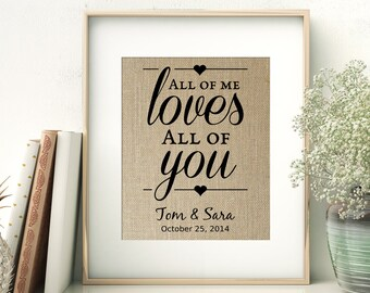All of Me Loves All of You | Wedding Engagement Anniversary Print | Gift for the Bride and Groom | Personalized Burlap Print | Couple Gift