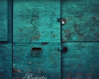 Photography, Weathered Turquoise Door, blue, Vintage Door, Turquoise,Typography, Inspirational, Urban, Old Rustic Door, Home Decor, Wall Art